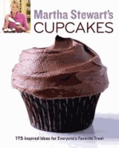Martha Stewart - Martha Stewart's Cupcakes - 175 Inspired Ideas for Everyone's Favorite Treat.