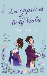 Martha Waters - Les caprices de lady Violet.