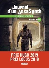 Martha Wells - Journal d'un AssaSynth Tome 2 : Schémas artificiels.