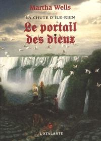 Martha Wells - La chute d'Ile-Rien Tome 3 : Le portail des dieux.