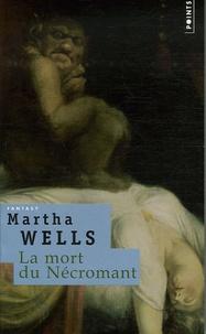 Martha Wells - La mort du Nécromant.