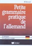 Marthe Bernard - Petite grammaire pratique de l'allemand - Collèges, lycées (préparation au nouveau baccalauréat), recyclage adultes.