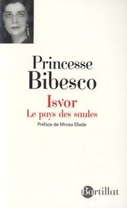 Marthe Bibesco - Isvor, le pays des saules.