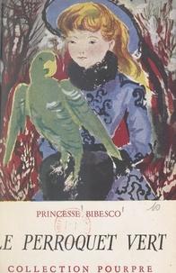 Marthe Bibesco - Le perroquet vert.