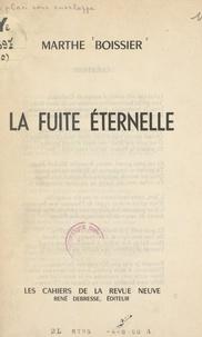 Marthe Boissier et Francis Guex-Gastambide - La fuite éternelle.