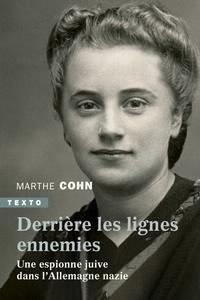 Marthe Cohn - Derrière les lignes ennemies - Une espionne juive dans l'Allemagne nazie.