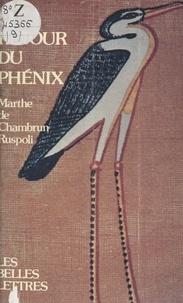 Marthe de Chambrun Ruspoli - Le retour du Phénix.