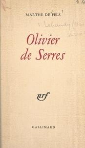 Marthe de Fels - Olivier de Serres.