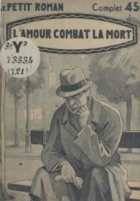 Marthe Doranne - L'amour combat la mort.