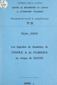 Marthe Dozon et  Centre de recherches de langue - Les légendes de fondation de Fiesole et de Florence au temps de Dante.