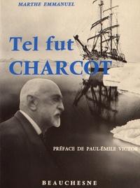 Marthe Emmanuel - Tel fut Charcot.