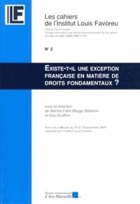 Marthe Fatin-Rouge Stéfanini et Guy Scoffoni - Existe-t-il une exception française en matière de droits fondamentaux ?.