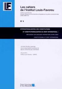 Marthe Fatin-Rouge Stéfanini - Internationalisation des constitutions et constitutionnalisation du droit international - Réflexions sur quelques interactions entre droit constitutionnel et droit international.