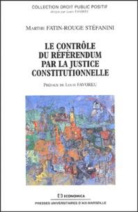 Marthe Fatin-Rouge Stéfanini - Le contrôle du référendum par la justice constitutionnelle.