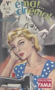 Marthe Fiel - Cinéma !... cinéma !....