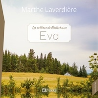 Marthe Laverdiere et Chantal Fontaine - Les Collines de Bellechasse - Tome 1 - Eva.