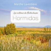 Marthe Laverdiere et Chantal Fontaine - Les Collines de Bellechasse - Tome 2 - Hormidas.