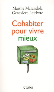 Marthe Marandola et Geneviève Lefebvre - Cohabiter pour vivre mieux.