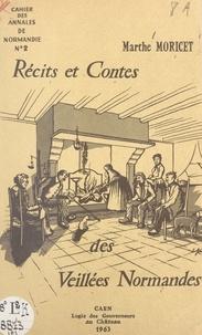 Marthe Moricet et Michel Boũard - Récits et contes des veillées normandes.