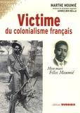 Marthe Moumié - Victime du colonialisme français - Mon mari Félix Moumié.