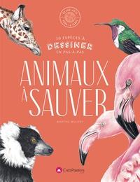 Marthe Mulkey - Animaux à sauver - 30 espèces à dessiner en pas-à-pas.