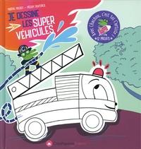 Marthe Mulkey et Mélody Denturck - Je dessine les super véhicules.