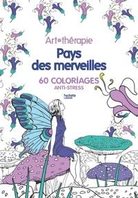 Marthe Mulkey - Pays des merveilles - 60 coloriages anti-stress.