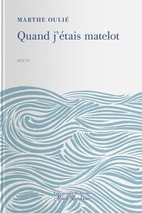 Marthe Oulié - Quand j'étais matelot.