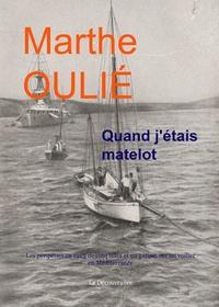 Marthe Oulié - Quand j'étais matelot - Les péripéties en 1925 de cinq filles et un garçon sur un voilier en Méditerranée.