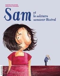 Marthe Pelletier - Sam et le solitaire monsieur Mistral.