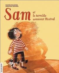 Marthe Pelletier - Sam et le terrible monsieur Mistral.