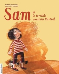 Marthe Pelletier et Geneviève Després - Sam  : Sam et le terrible monsieur Mistral.