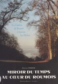 Marthe Perrier - Miroir du temps au cœur du Roumois : canton de Routot.