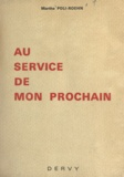 Marthe Poli-Roehn - Au service de mon prochain.
