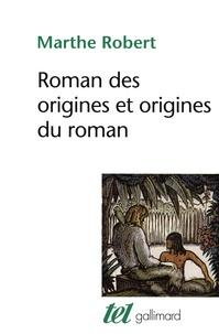 Marthe Robert - Roman des origines et origines du roman.