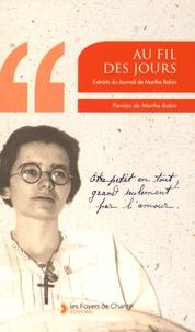 Marthe Robin - Au fil des jours - Extraits du journal de Marthe Robin.