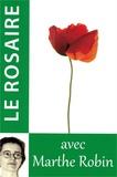 Marthe Robin - Le Rosaire avec Marthe Robin.