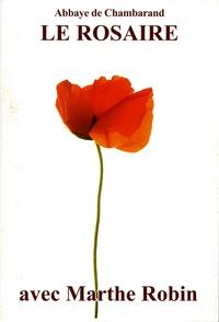 Marthe Robin - Le rosaire - Textes de Marthe Robin.