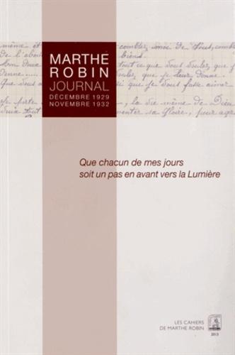 Marthe Robin - Que chacun de mes jours soit un pas en avant vers la Lumière - Journal Décembre 1929 - Novembre 1932.