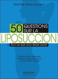 Marthe Saint-Laurent - 50 questions sur la liposuccion - Tout ce que vous devez savoir.