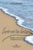 Marthe Saint-Laurent - Écris-moi ton histoire - Partagez ce qui monte à l'intérieur de vous.