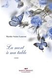 Marthe Saint-Laurent - La mort à ma table - nouvelle édition.