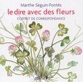 Marthe Seguin-Fontès - Le dire avec des fleurs - Coffret de correspondance.