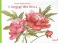 Marthe Seguin-Fontès - Le langage des fleurs.