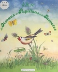 Marthe Seguin-Fontès - Le livre des oiseaux, des papillons et des insectes.