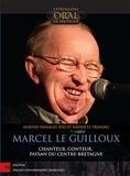 Marthe Vassallo et Ifig Le Troadec - Marcel Le Guilloux - Chanteur, conteur, paysan du Centre-Bretagne. 1 CD audio