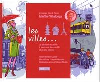 Marthe Villalonga - Les villes. 1 CD audio