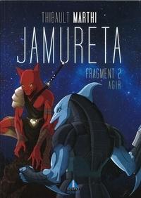 Marthi et  Prou - Jamureta Tome 2 : Agir.
