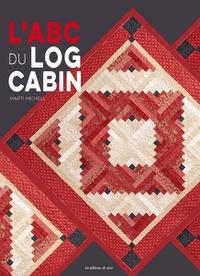 Marti Michell - L'ABC du log cabin.