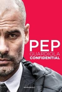 Marti Perarnau - Pep Guardiola Confidential.